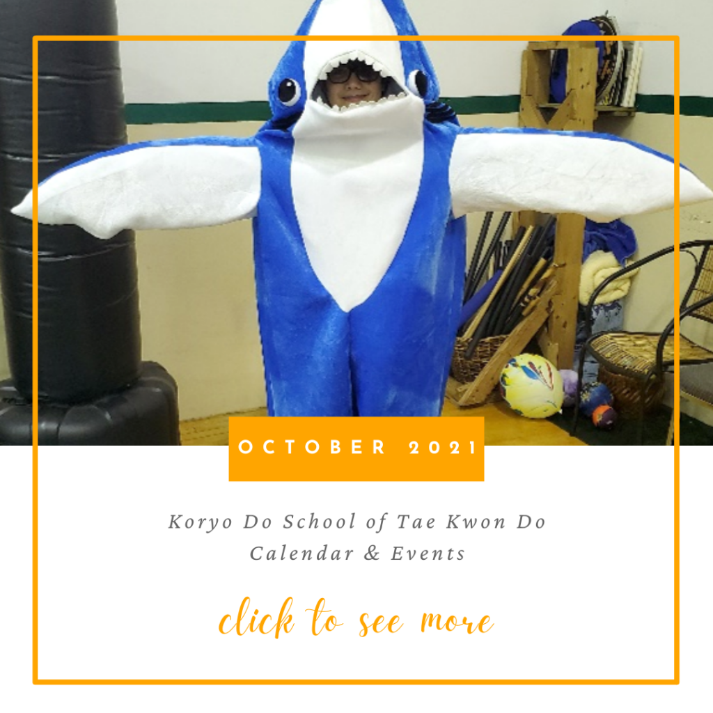Koryo Do School of Tae Kwon Do October Calendar and Events